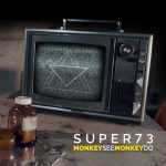 Super 73 Monkey See Monkey Do