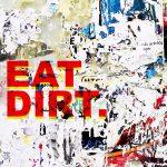 Eat Dirt I