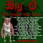 Big O Almost Dead Tour