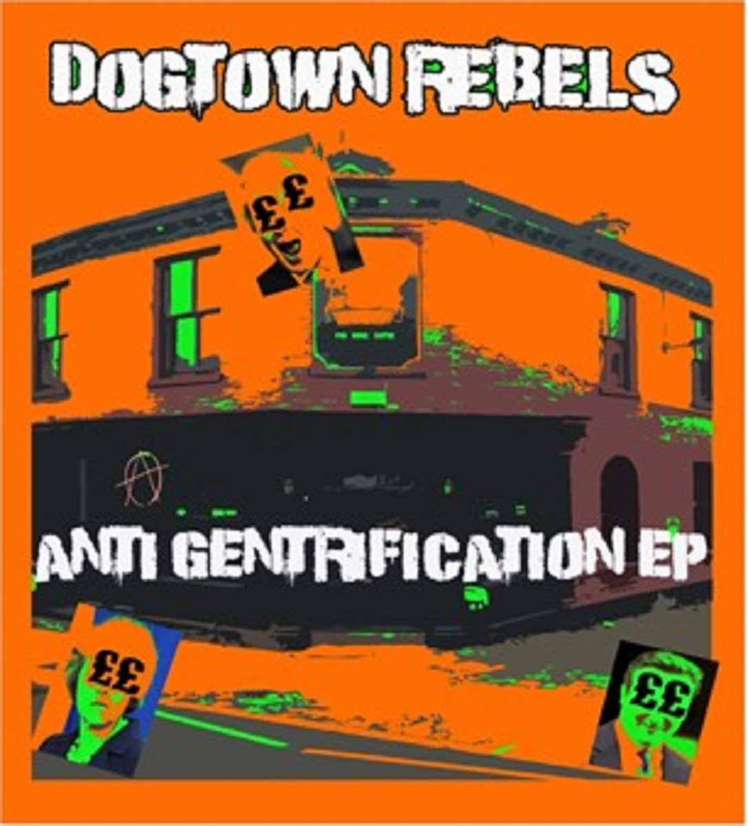 Dogtown Rebels Anti Gentrification