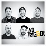 No Trigger promo July 17