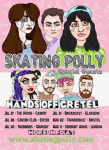 Skating Polly Hands Off Gretel Tour July 17
