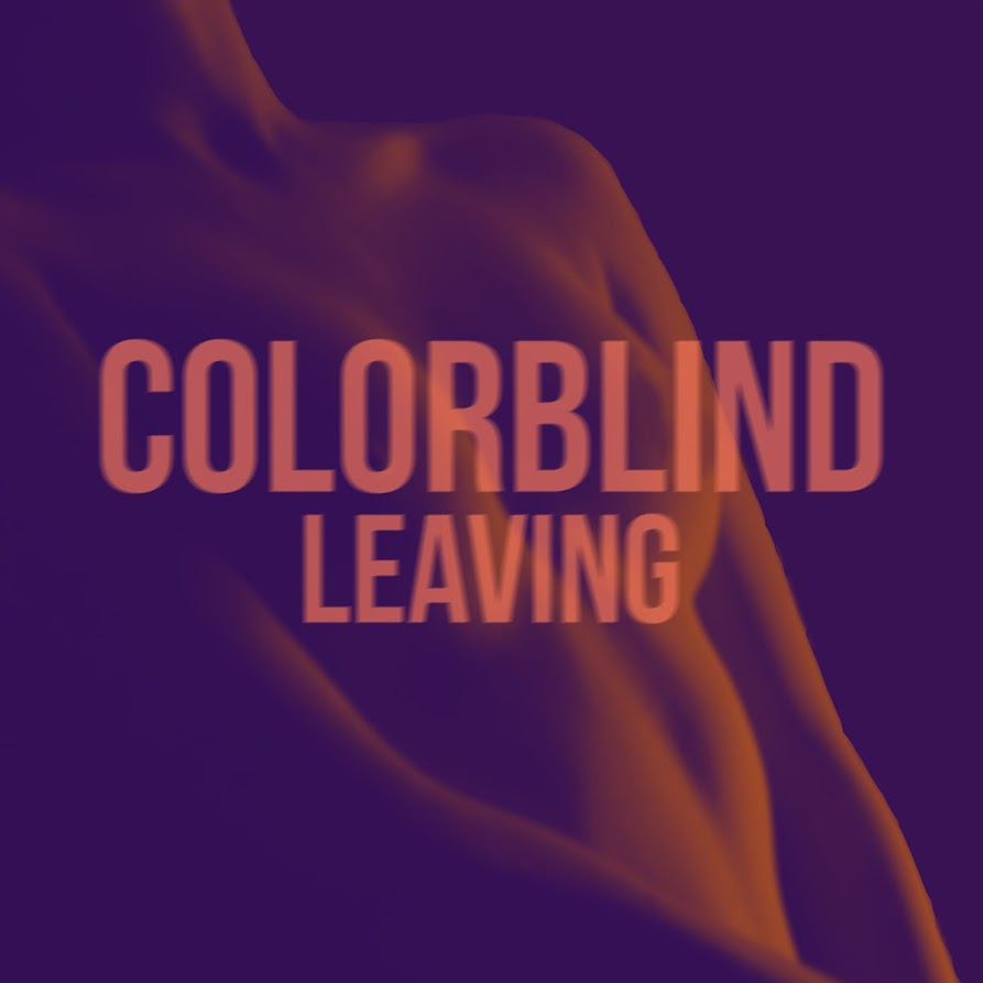 Colorblind Leaving