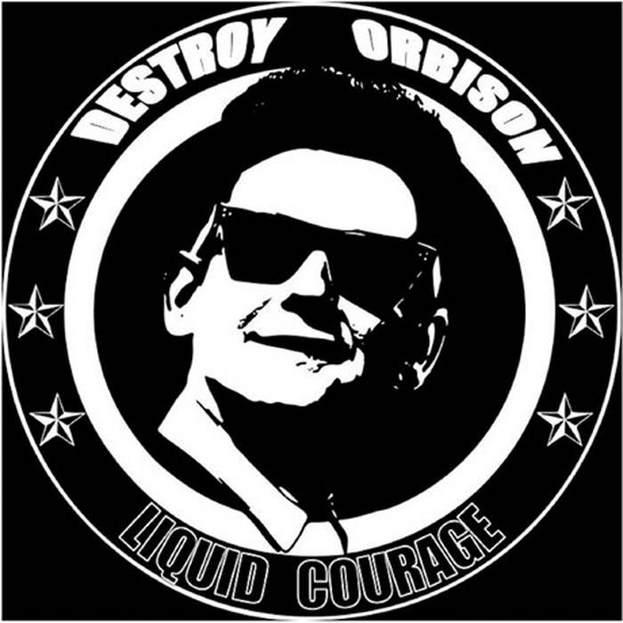 Destroy Orbison LQ