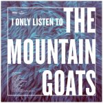 I Only Listen To Mountain Goats