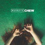 Muskets Chew