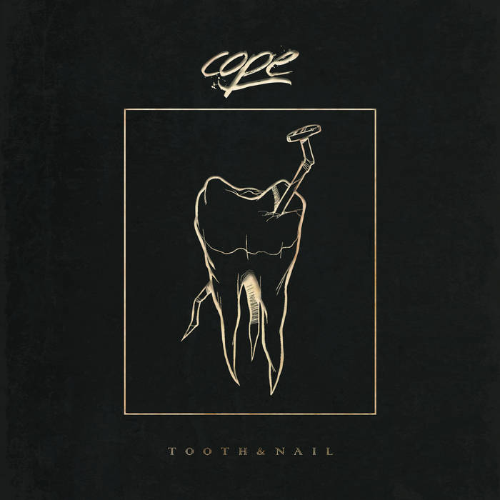 Cope Tooth And Nail