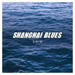 Shanghai Blues Swim
