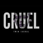 Twin Jackal Cruel