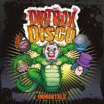 Dirt Box Disco Immortals
